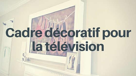cadre télévision