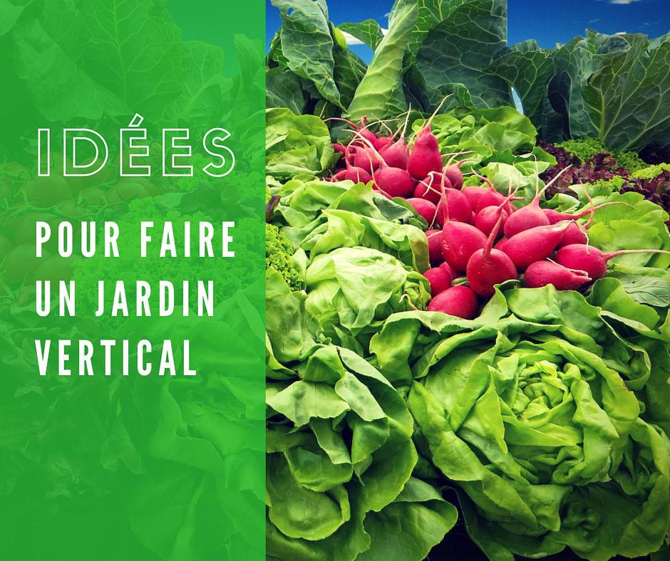 faire un jardin vertical - Comment Faire Un Jardin Vertical